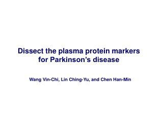 Dissect the plasma protein markers for Parkinson�s disease