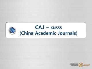 CAJ –  KNS55 (China Academic Journals)