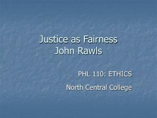 Justice as Fairness John Rawls