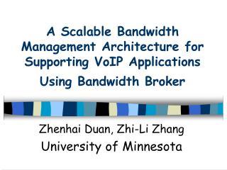 Zhenhai Duan, Zhi-Li Zhang University of Minnesota