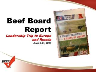 Beef Board Report Leadership Trip to Europe and Russia June 8-21, 2008