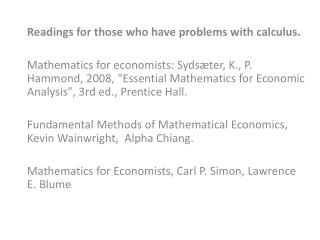 Readings for those who have problems with calculus.