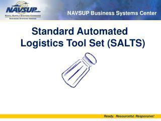 Standard Automated Logistics Tool Set (SALTS)