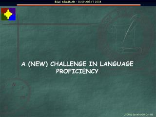 A (NEW) CHALLENGE IN LANGUAGE PROFICIENCY