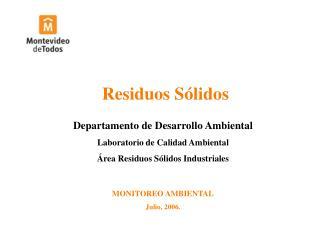 Residuos Sólidos Departamento de Desarrollo Ambiental Laboratorio de Calidad Ambiental