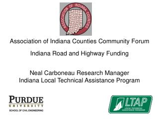 Association of Indiana Counties Community Forum Indiana Road and Highway Funding