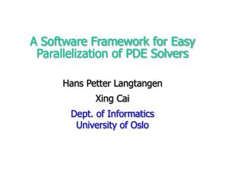 A Software Framework for Easy Parallelization of PDE Solvers