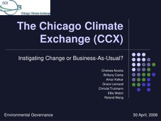 The Chicago Climate Exchange (CCX)