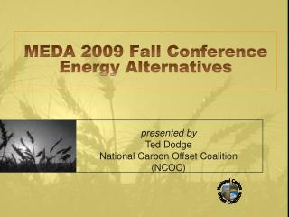MEDA 2009 Fall Conference Energy Alternatives