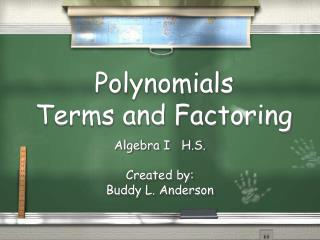 Polynomials  Terms and Factoring