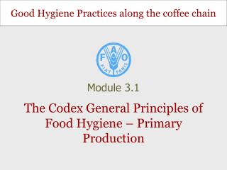 The Codex General Principles of Food Hygiene – Primary Production