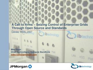 A Call to Arms – Seizing Control of Enterprise Grids Through Open Source and Standards