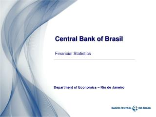 Central Bank of  Brasil Financial Statistics