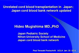 Unrelated cord blood transplantation in Japan ; Japan cord blood bank network updated