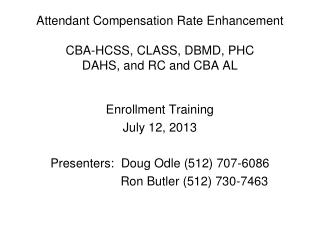 Attendant Compensation Rate Enhancement CBA-HCSS, CLASS, DBMD, PHC DAHS, and RC and CBA AL