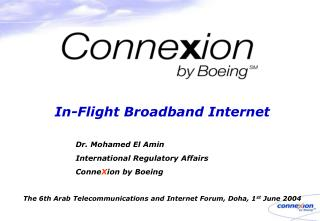 In-Flight Broadband Internet 		Dr. Mohamed El Amin 		International Regulatory Affairs