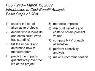 PLCY 240 – March 19, 2009 Introduction to Cost-Benefit Analysis Basic Steps of CBA: