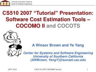 A Winsor Brown and Ye Yang Center for Systems and Software Engineering