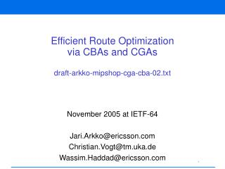 Efficient Route Optimization via CBAs and CGAs draft-arkko-mipshop-cga-cba-02.txt