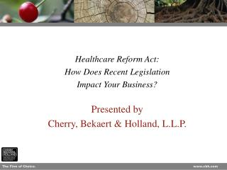Presented by Cherry, Bekaert & Holland, L.L.P.
