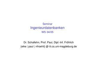 Seminar Ingenieurdatenbanken WS 04/05