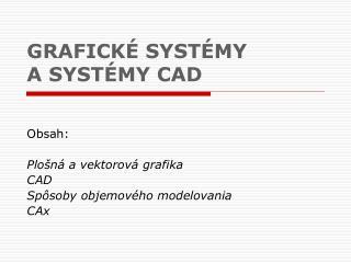 GRAFICKÉ SYSTÉMY A SYSTÉMY CAD