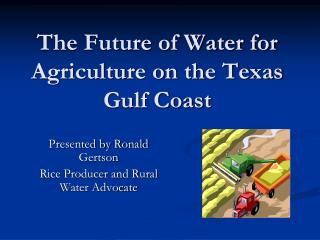 The Future of Water for Agriculture on the Texas Gulf Coast