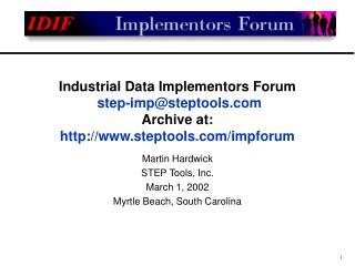 Martin Hardwick STEP Tools, Inc. March 1, 2002 Myrtle Beach, South Carolina