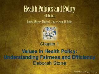 Values in Health Policy: Understanding Fairness and Efficiency Deborah Stone