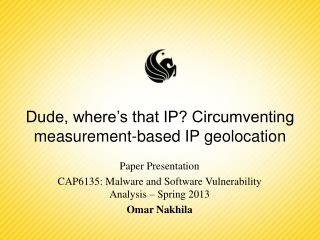 Dude, where's that IP? Circumventing measurement-based IP geolocation
