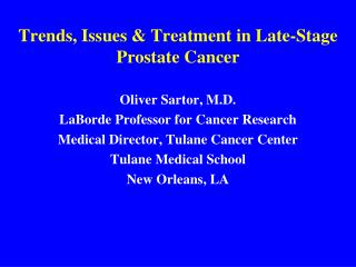Trends, Issues & Treatment in Late-Stage Prostate Cancer