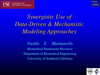 Synergistic Use of  Data-Driven & Mechanistic Modeling Approaches