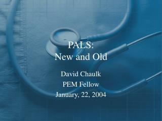 PALS: New and Old