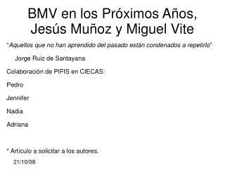 BMV en los Próximos Años, Jesús Muñoz y Miguel Vite