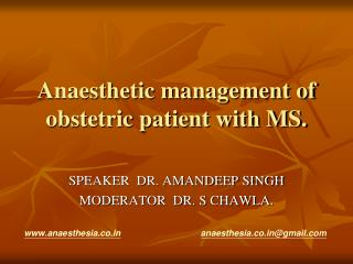 Anaesthetic management of obstetric patient with MS.