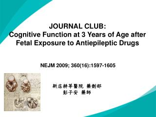 JOURNAL CLUB: Cognitive Function at 3 Years of Age after Fetal Exposure to Antiepileptic Drugs