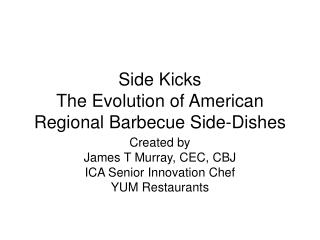 Side Kicks The Evolution of American Regional Barbecue Side-Dishes