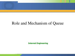 Role and Mechanism of Queue