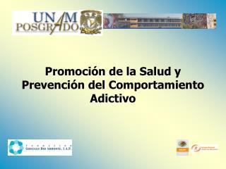Promoción de la Salud y Prevención del Comportamiento Adictivo