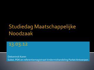 Dekoninck Karen Subst. PDK en referentiemagistraat kindermishandeling Parket Antwerpen