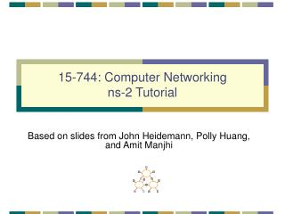 15-744: Computer Networking ns-2 Tutorial