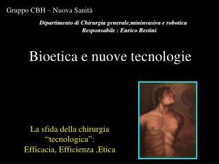 Dipartimento di Chirurgia generale,mininvasiva e robotica          Responsabile : Enrico Restini