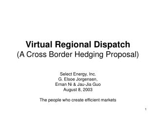 Virtual Regional Dispatch (A Cross Border Hedging Proposal)