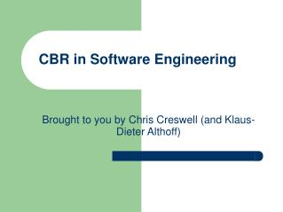 CBR in Software Engineering