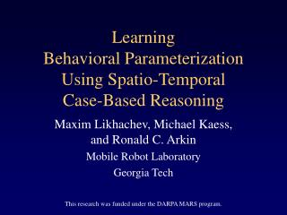 Learning  Behavioral Parameterization  Using Spatio-Temporal  Case-Based Reasoning