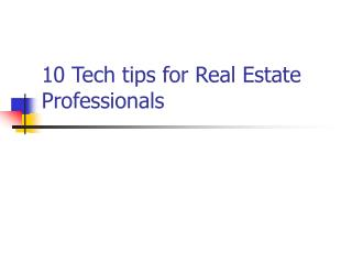 10 Tech tips for Real Estate Professionals