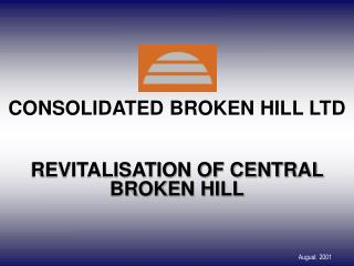 CONSOLIDATED BROKEN HILL LTD REVITALISATION OF CENTRAL BROKEN HILL