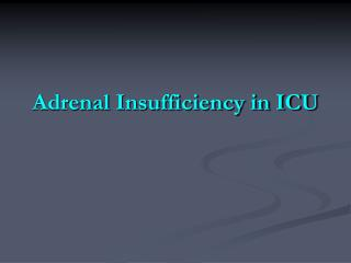 Adrenal Insufficiency in ICU