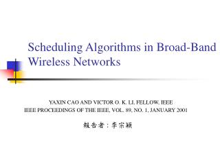 Scheduling Algorithms in Broad-Band Wireless Networks