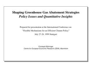 Shaping Greenhouse Gas Abatement Strategies Policy Issues and Quantitative Insights